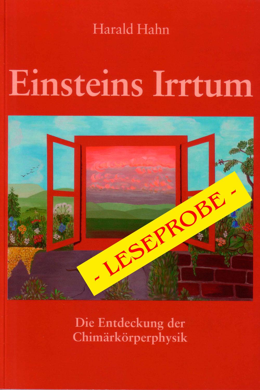 Einsteins Irrtum - Die Entdeckung der Chimärkörperphysik